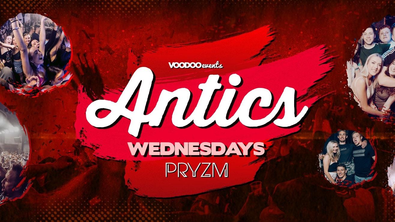 Antics Wednesdays at Pryzm