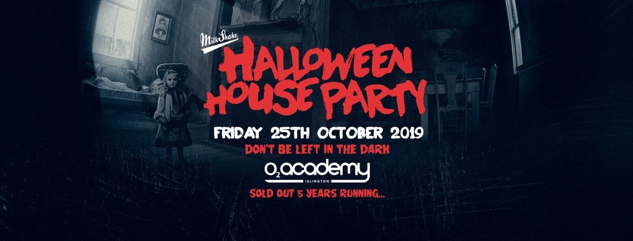 Milkshake Halloween Haunted House Party 2019 – O2 Academy Islington   Friday October 25th