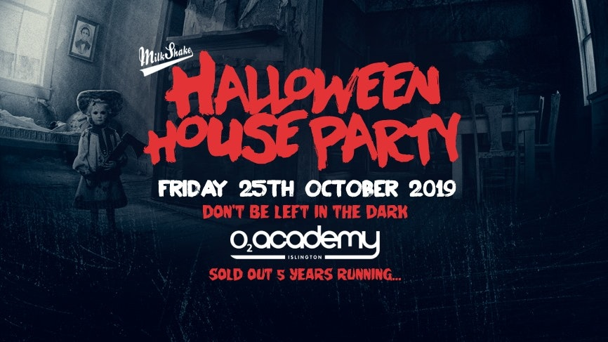 Milkshake Halloween Haunted House Party 2019 – O2 Academy Islington | Friday October 25th
