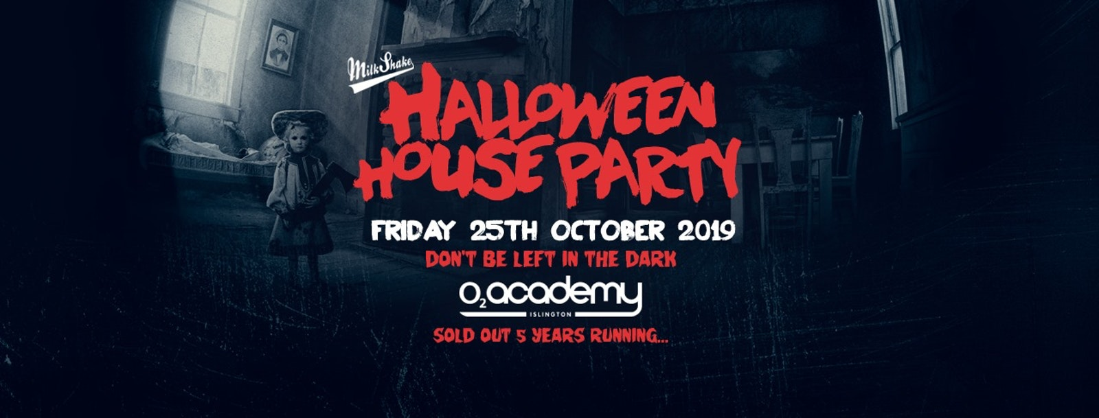 Milkshake Halloween Haunted House Party 2019 – O2 Academy Islington | Friday October 25th