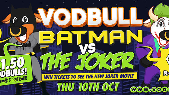 **SOLD OUT!!** 200 tickets on the door from 11pm!! Vodbull Batman vs the Joker