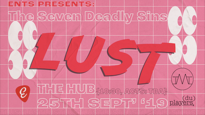 Ents Presents: The Seven Deadly Sins – LUST