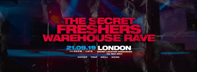 The Secret Freshers Warehouse Rave – London