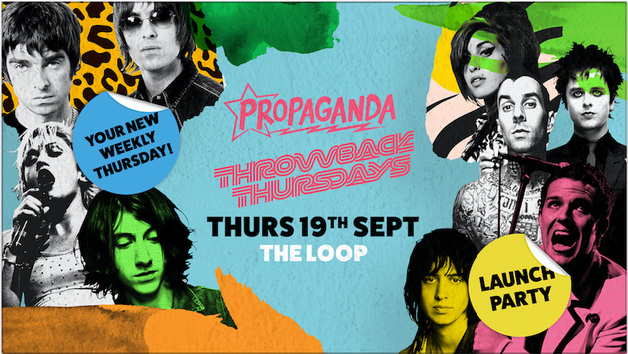Propaganda – Throwback Thursdays: Launch Party at The Loop!