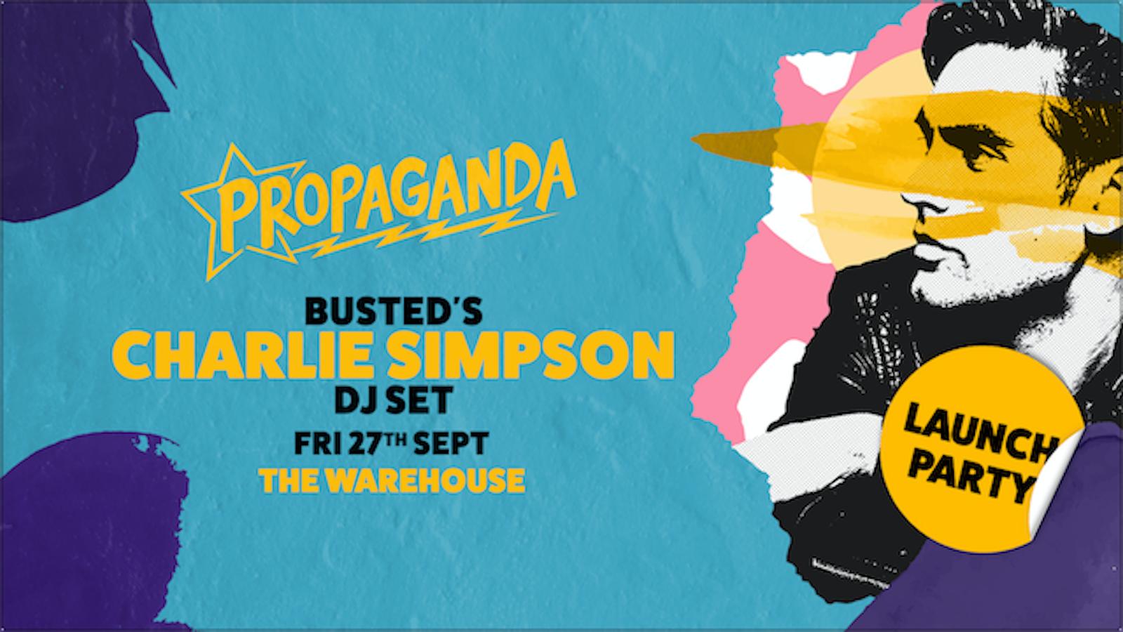 Propaganda Leeds – Busted's Charlie Simpson DJ Set! *Now on Fridays*