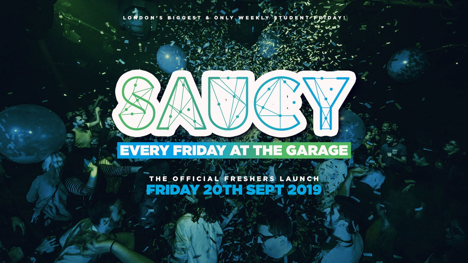 SAUCY LONDON – FRESHERS LAUNCH // London's Biggest Weekly Student Friday!