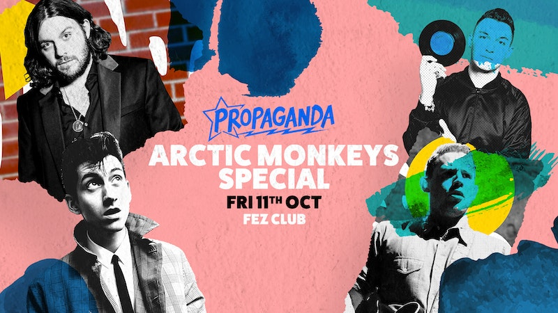 Propaganda Cambridge – Arctic Monkey's Party!