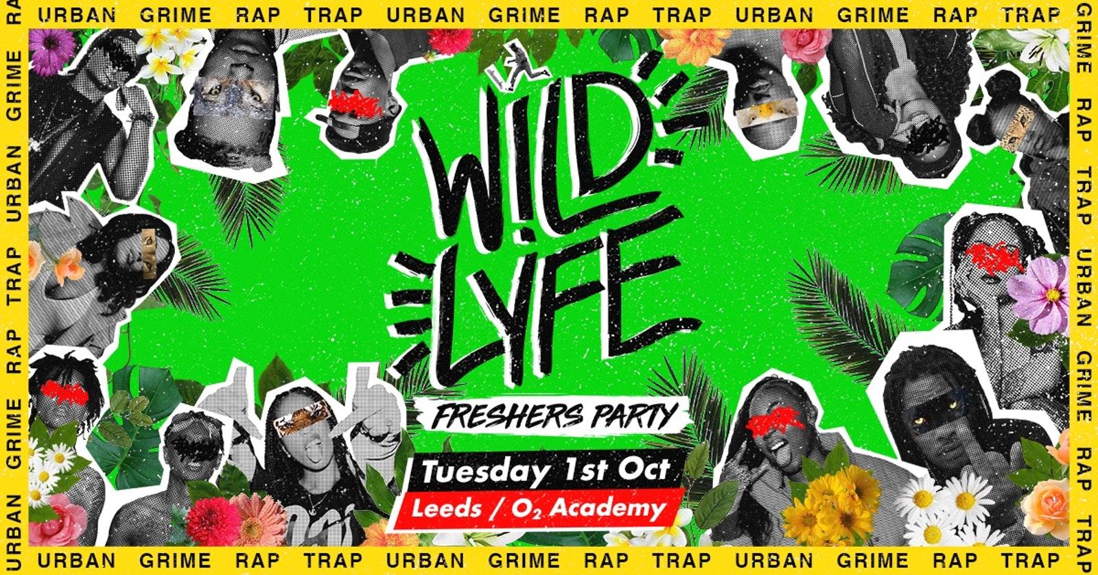 Wild Lyfe / O2 Academy / Freshers Party