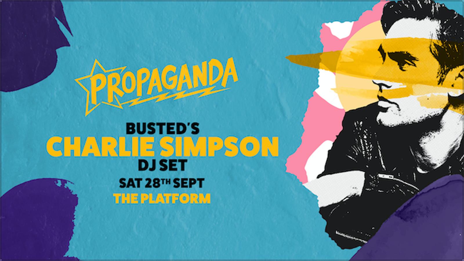 Propaganda Northampton – Busted's Charlie Simpson (DJ Set)!