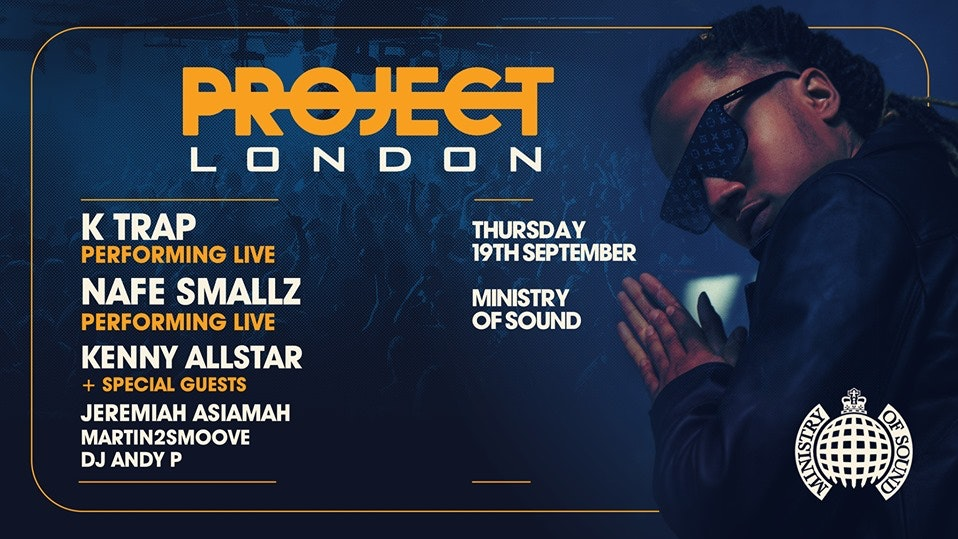 Project London: Freshers 2019 | Ministry of Sound ft: K-TRAP, NAFE SMALLZ, KENNY ALLSTAR + MORE