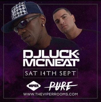 PURE presents DJ LUCK & MC NEAT