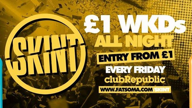★ Skint Fridays ★ £1 WKDs ★ Get on the £1 Guest List Here! ★