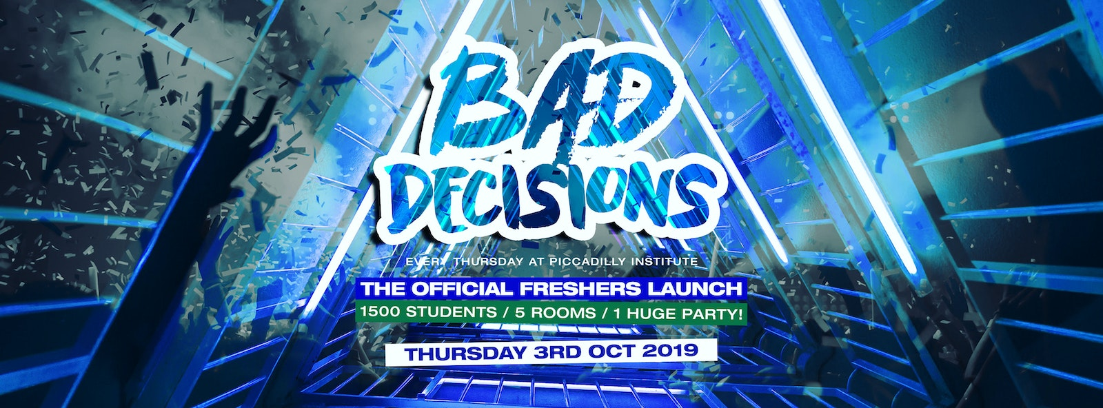 BAD DECISIONS FRESHERS FINALE // PICCADILLY INSTITUTE LONDON