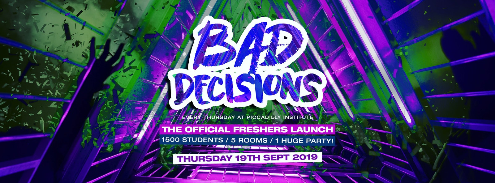 BAD DECISIONS FRESHERS LAUNCH PART 1 @ PICCADILLY INSTITUTE LONDON