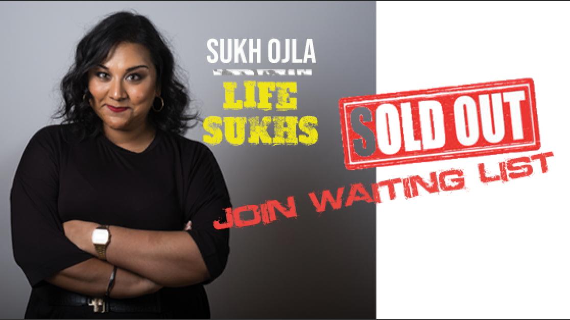Sukh Ojla : Life Sukhs – SLOUGH   ** Extra Show Added 26/06  **