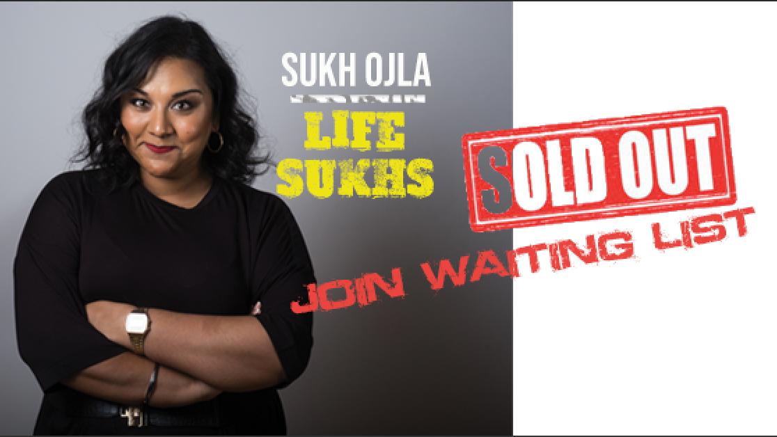 Sukh Ojla : Life Sukhs – Birmingham  ** Extra Show Added 25/06  **