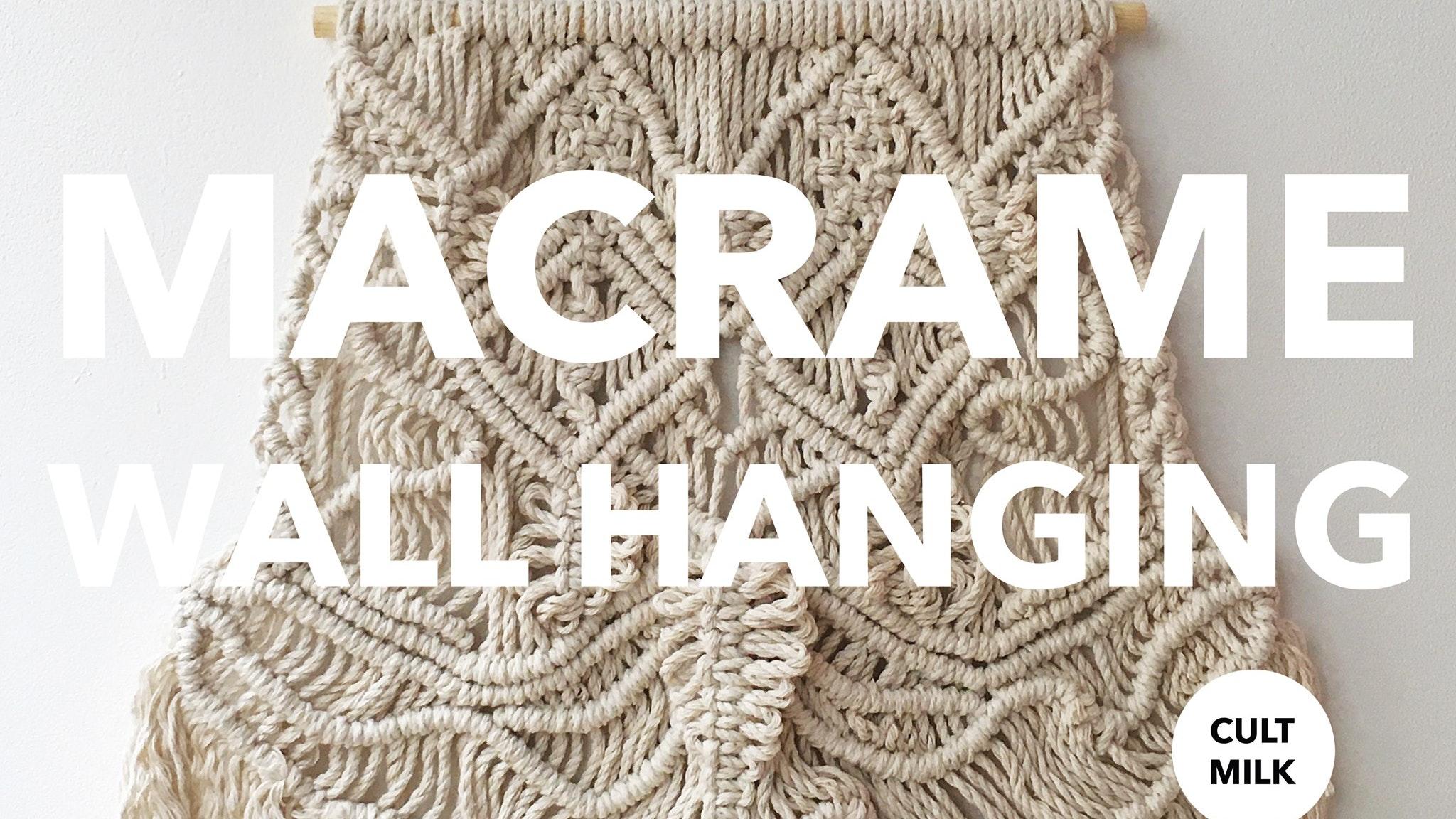 Cult Milk: Macrame Wall Hanging