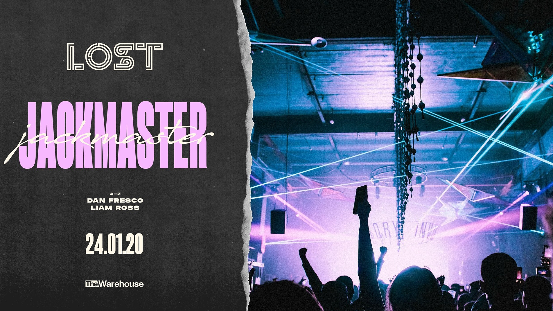 LOST w/ Jackmaster : The Warehouse Leeds