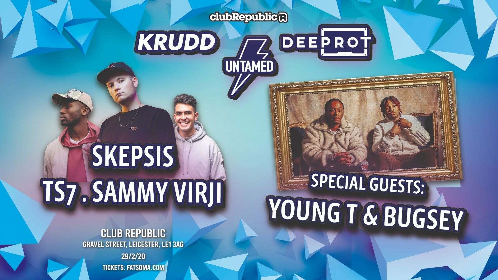 [LIMITED TICKETS REMAINING!] Untamed x Krudd x Deeprot Present: Skepsis, TS7, Sammy Virji // Special Guests Young T & Bugsey