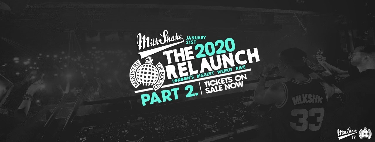 Milkshake, Ministry of Sound | Official ReLaunch 2020 Pt 2 – ON SALE NOW