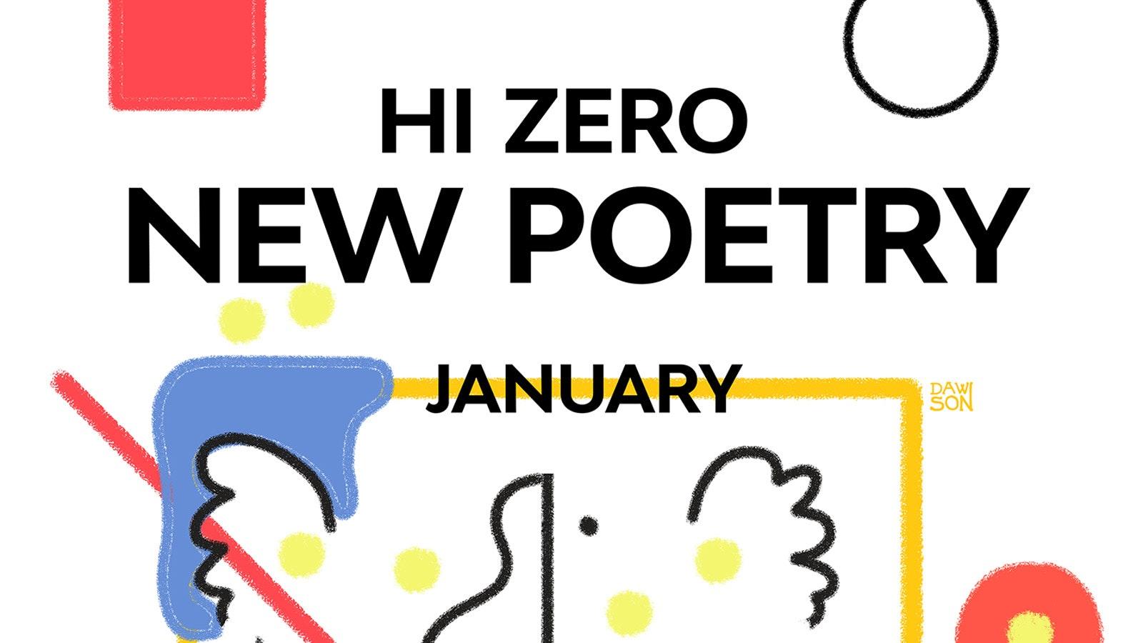 Hi Zero #76 Contemporary Poetry Readings