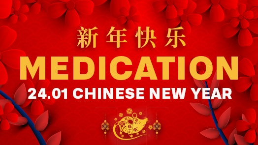 MEDICATION – CHINESE NEW YEAR