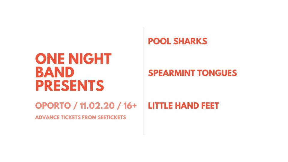 ONB Presents- Pool Sharks, Spearmint Tongues & Little Hand Feet