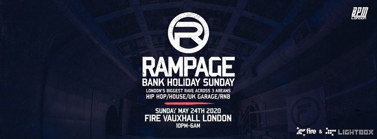 Rampage Sound – Bank Holiday Sunday Rave | Fire London ft: Crazy Cousins, DJ Pied Piper & Morez