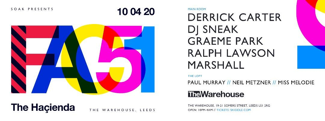 Soak presents fac51 The Hacienda w/ Derrick Carter & dj sneak at The Warehouse Leeds