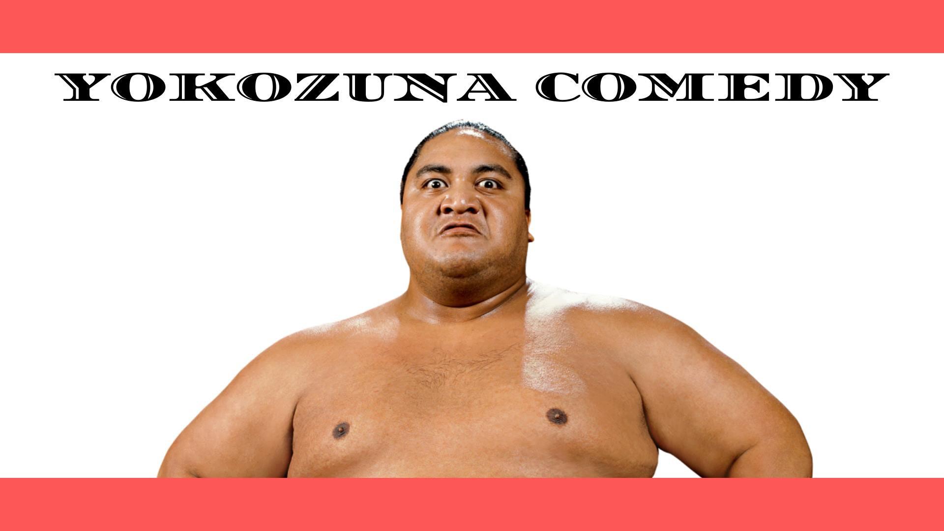 Yokozuna Comedy