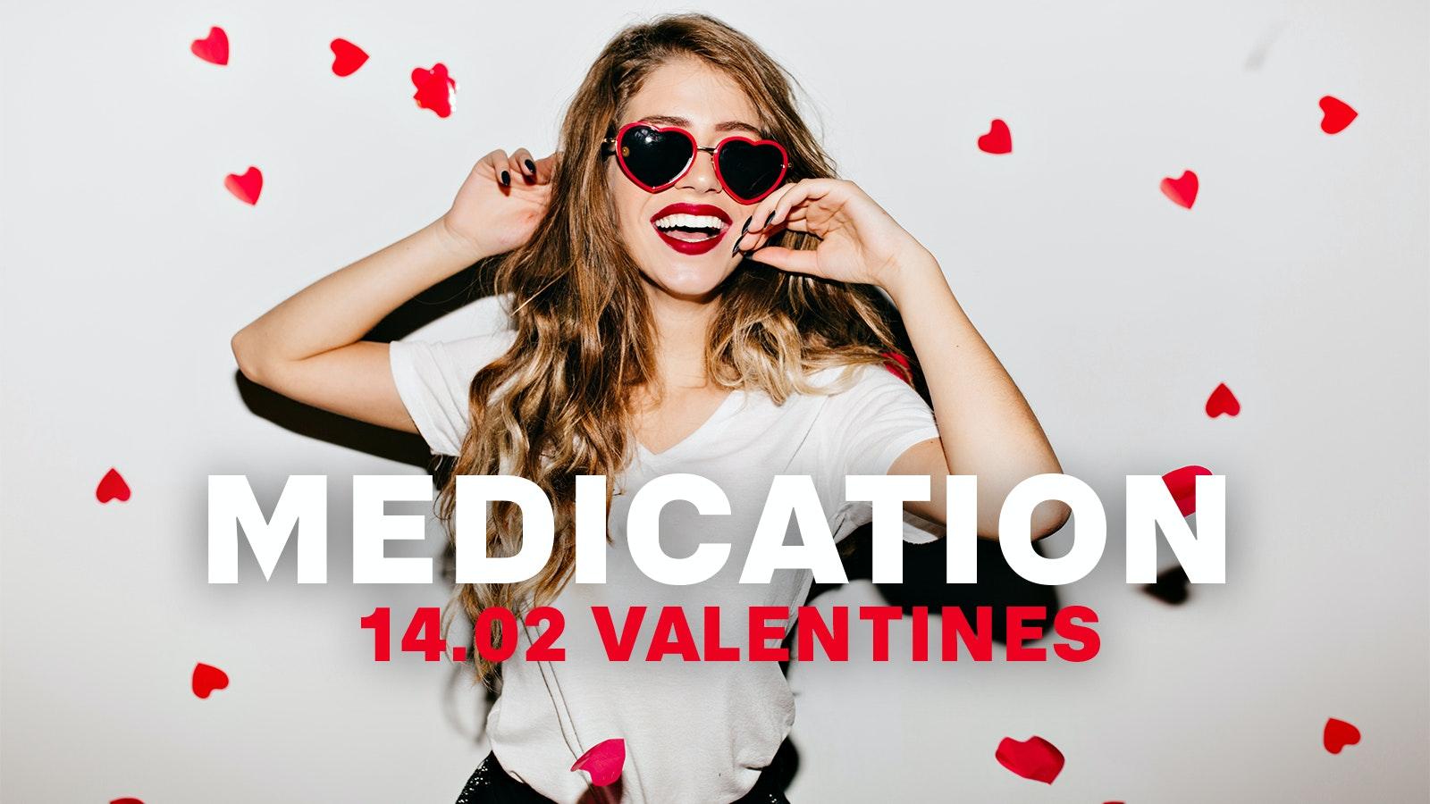 MEDICATION – VALENTINES