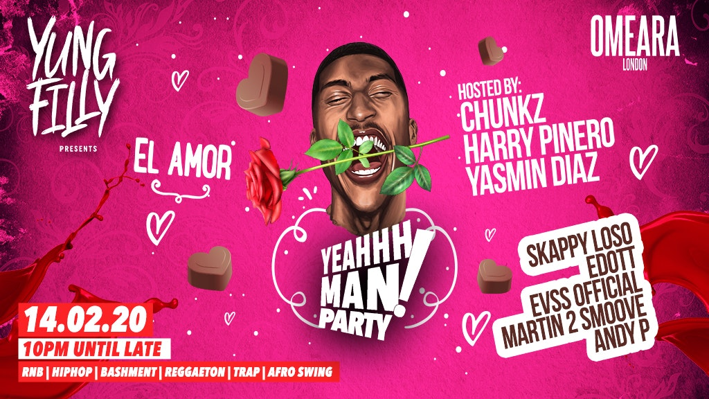 Yung Filly Presents: The YEAHHH MAN Valentines Day Party! | ft Chunkz, Harry Pinero, Skapps & Special Guests