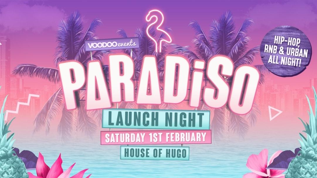 Paradiso – Every Saturday at House of Hugo – Launch night!