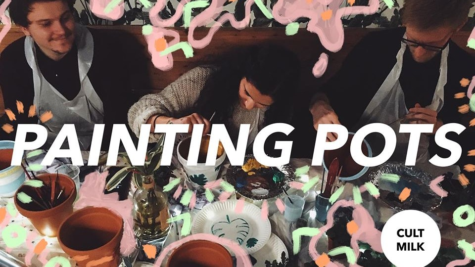 Cult Milk: Painting Plant Pots