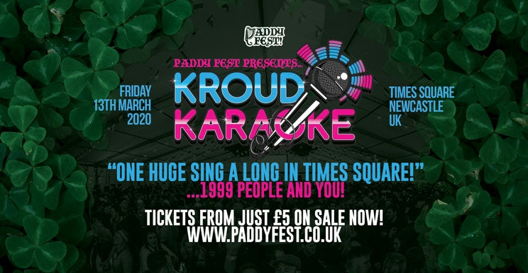 "KROUD KARAOKE XL ""PADDY FEST"" / TIMES SQUARE NEWCASTLE"