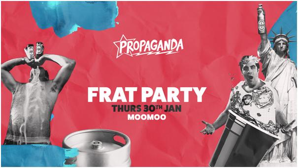 Propaganda Cheltenham – Frat Party
