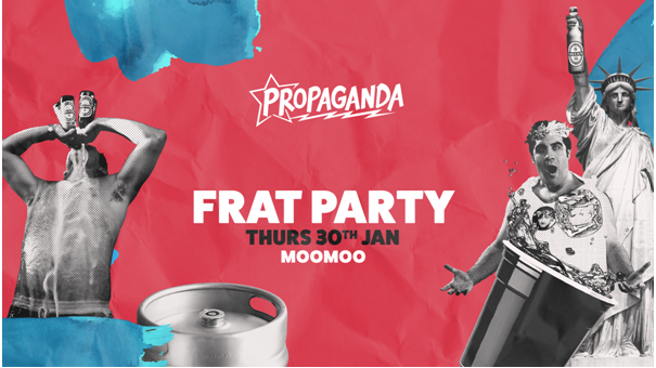 Propaganda Cheltenham – Frat Party