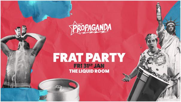 Propaganda Edinburgh – Frat Party
