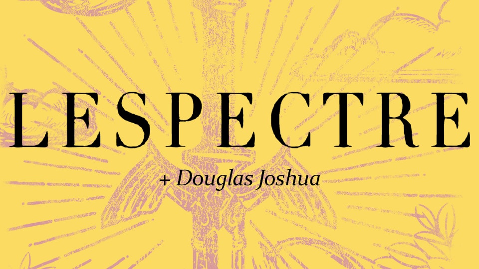 Lespectre + Douglas Joshua