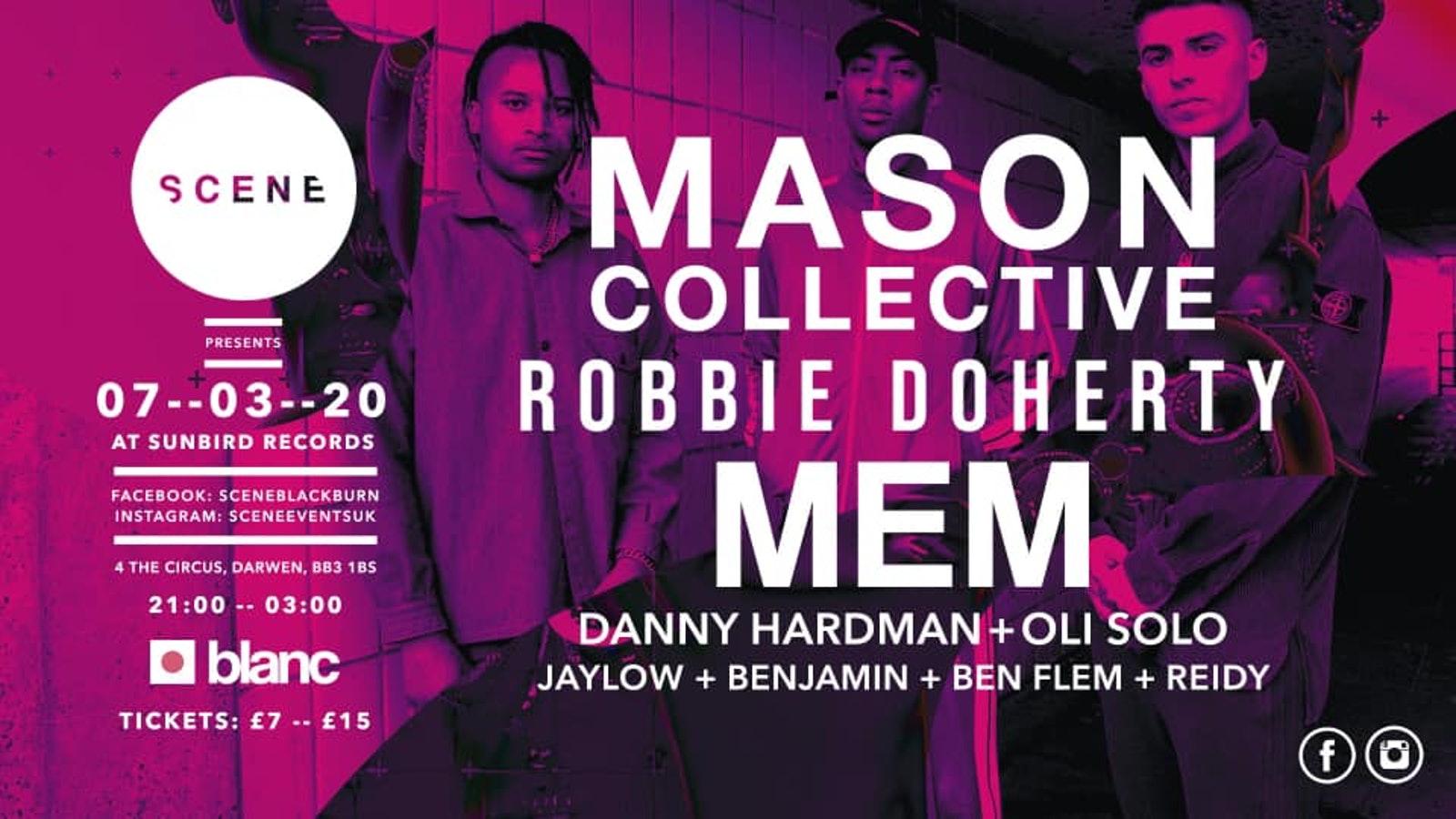 Scene Presents: MASON COLLECTIVE w/ Robbie Doherty, MEM & More
