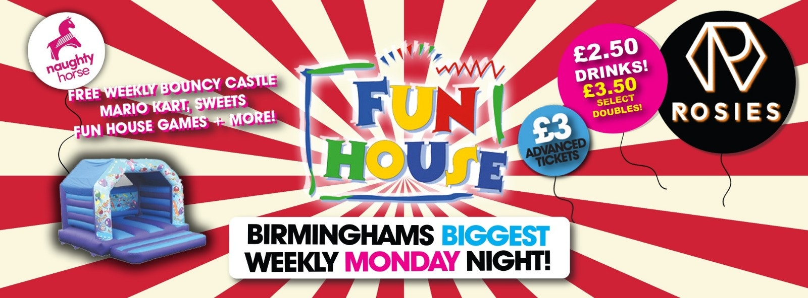 Fun House – Mondays at Rosies!