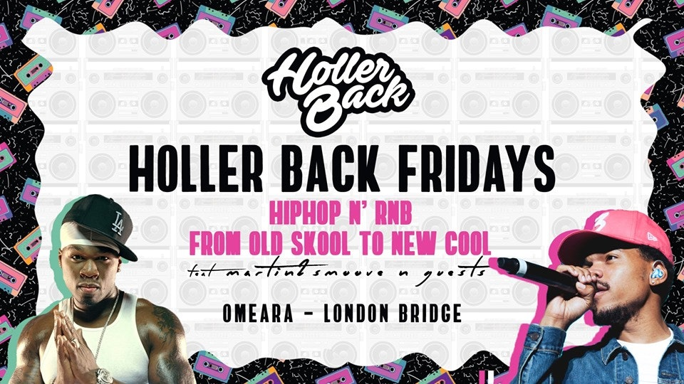 Holler Back – HipHop n R&B at Omeara London | Free Student Tickets!