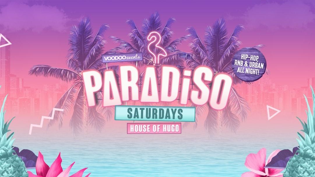 Paradiso – Every Saturday at House of Hugo