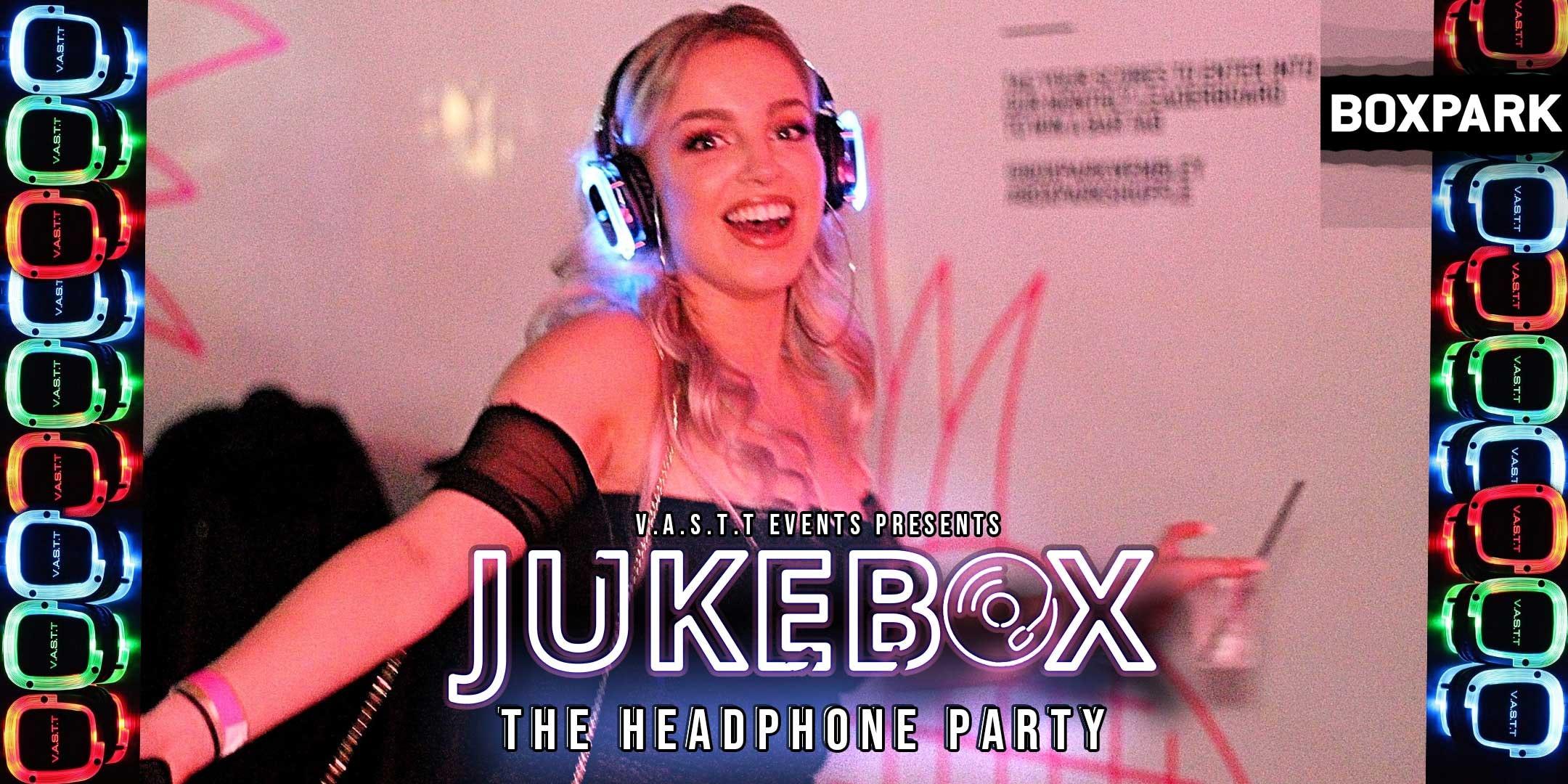 Jukebox -The Headphone party@Boxpark Wembley