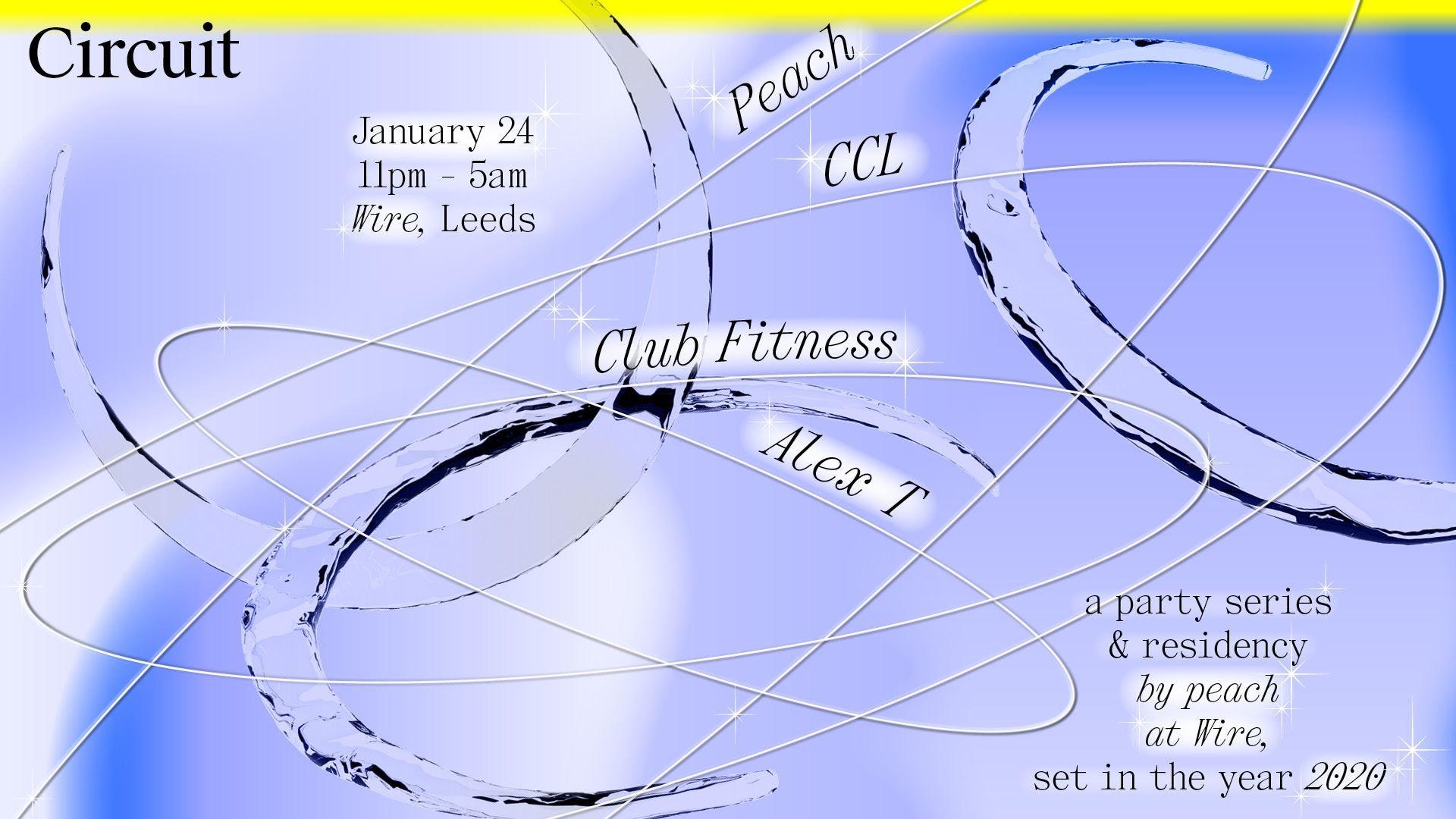 Circuit: Peach, CCL, Club Fitness & Alex T