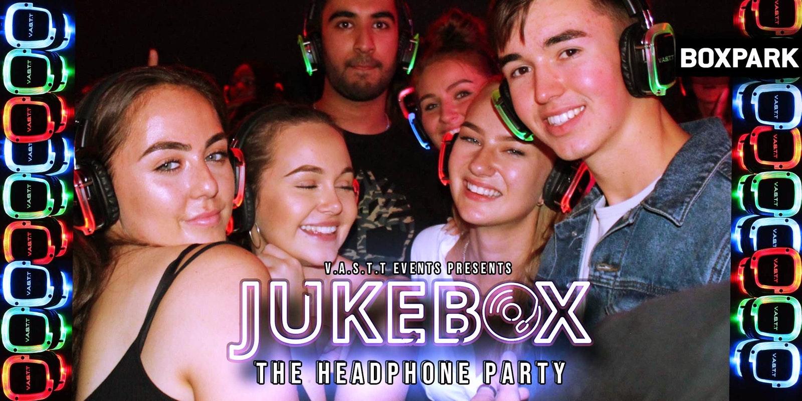 Jukebox- The Headphone Party @Boxpark Shoreditch
