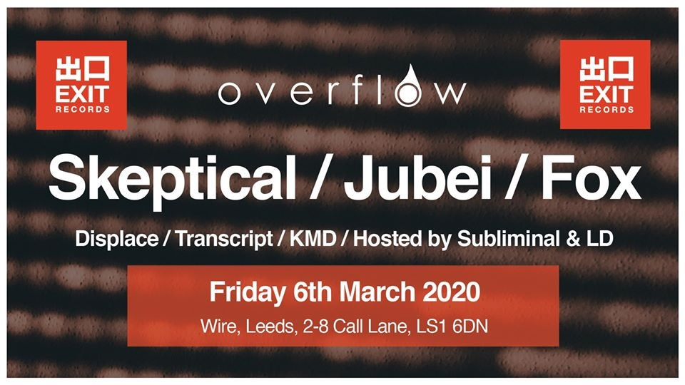 Overflow – Skeptical, Jubei, Fox (Exit Records Takeover)