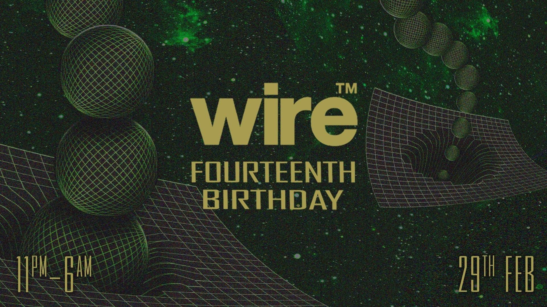 Wire's 14th Birthday: Part 2