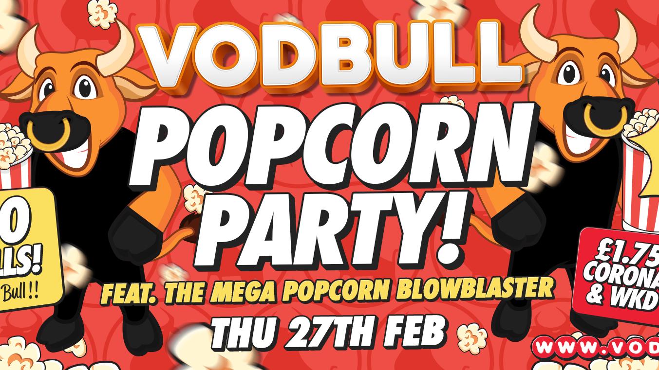 Vodbull ***FINAL TICS***🍿 POPCORN PARTY!! 🍿