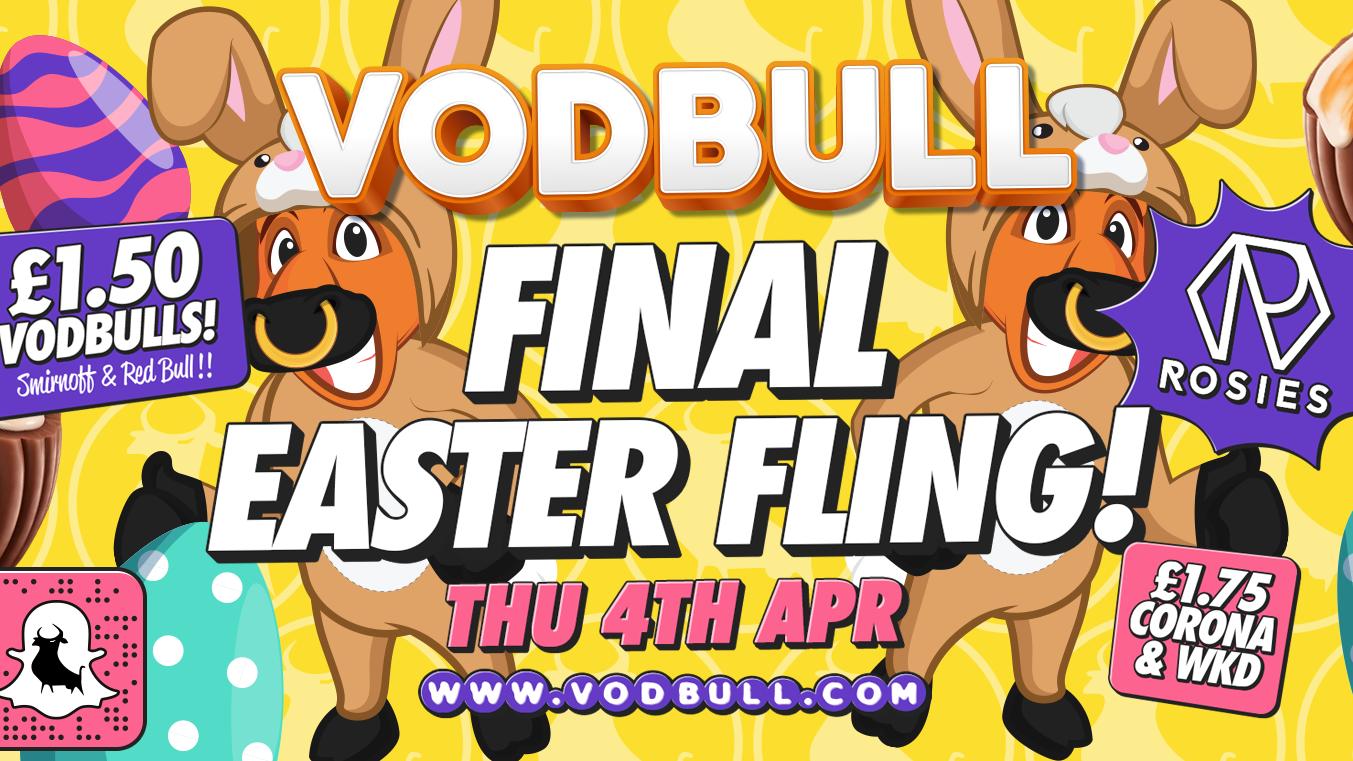 Vodbull Final Easter Fling